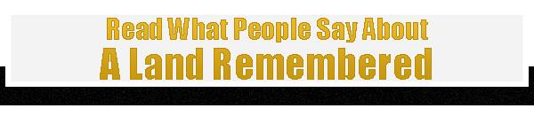 A Land Remembered Testimonials